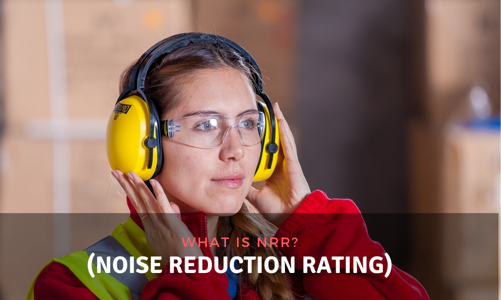What is NRR? (Noise Reduction Rating)