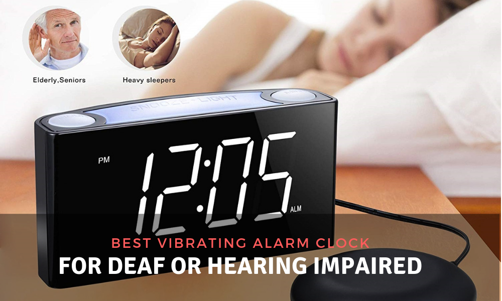 Best Vibrating Alarm Clock For Deaf or Hearing Impaired