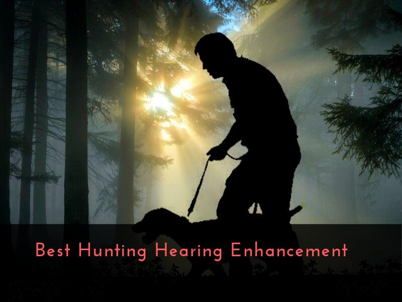Best Hunting Hearing Enhancement