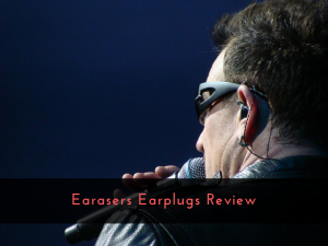 Earasers Earplugs Review