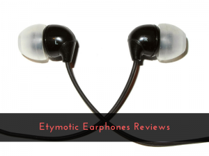 Etymotic Earphones Reviews