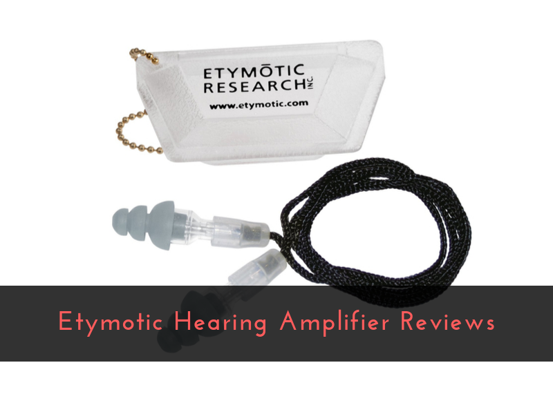 Etymotic Hearing Amplifier Reviews