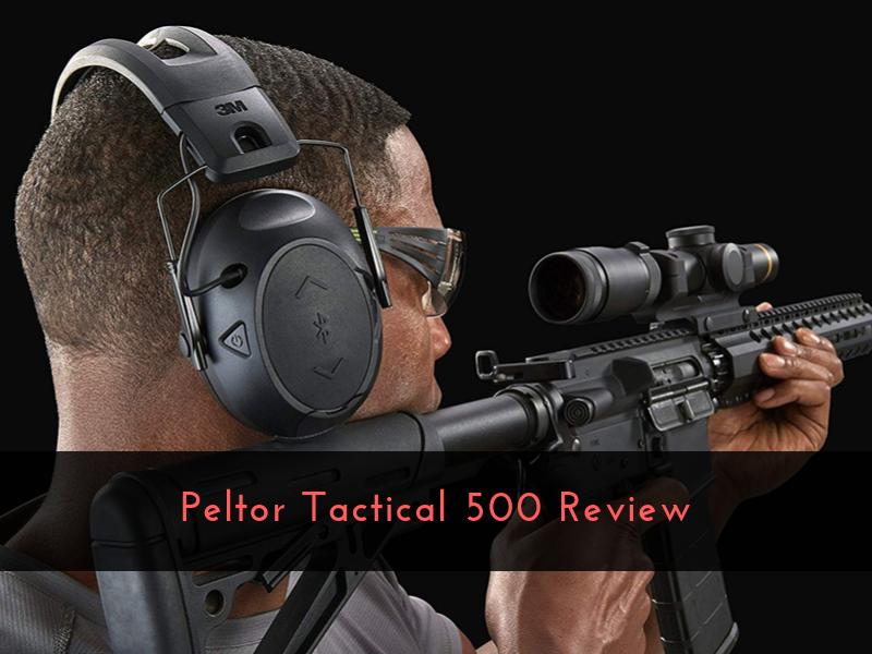 Peltor Sport Tactical 500 Review