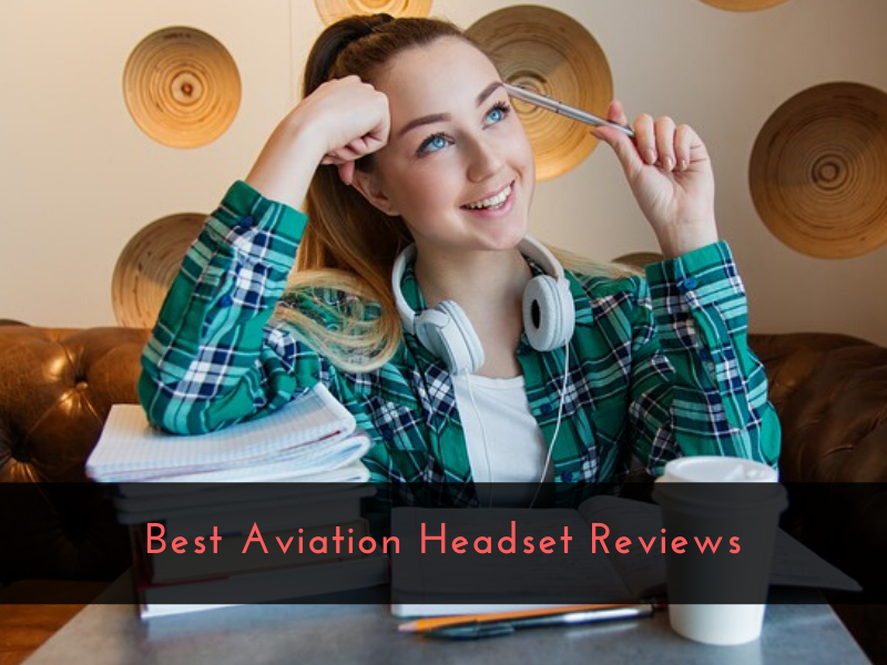 Best Aviation Headset Reviews