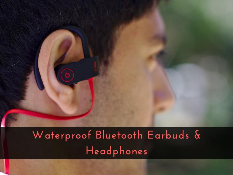 Waterproof Bluetooth Earbuds & Headphones